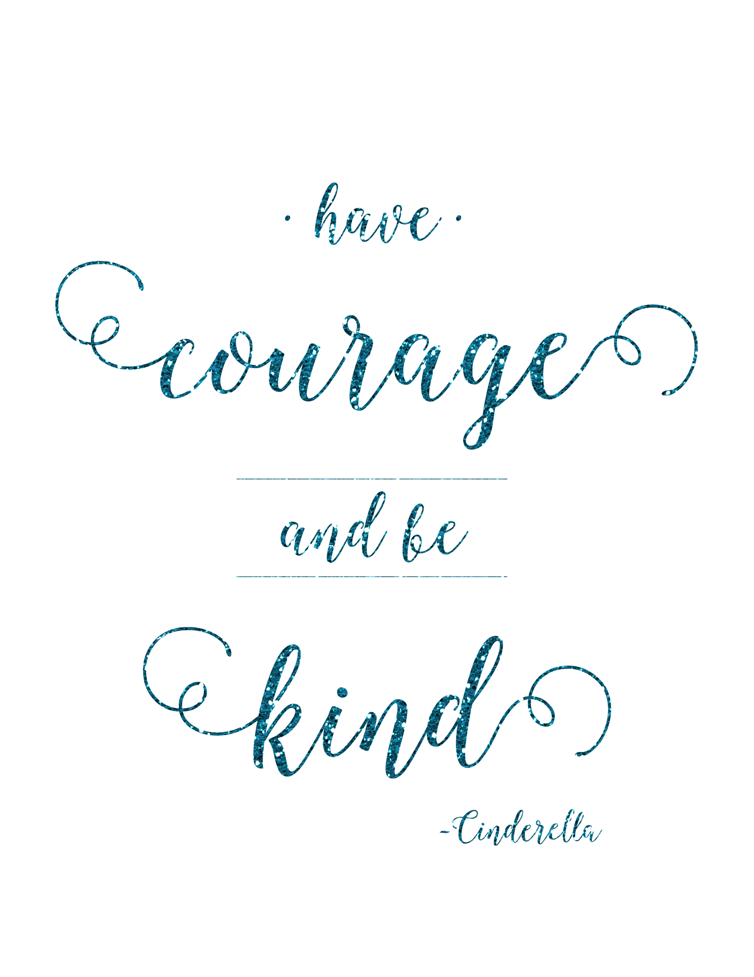 Free Cinderella Have Courage And Be Kind Printable