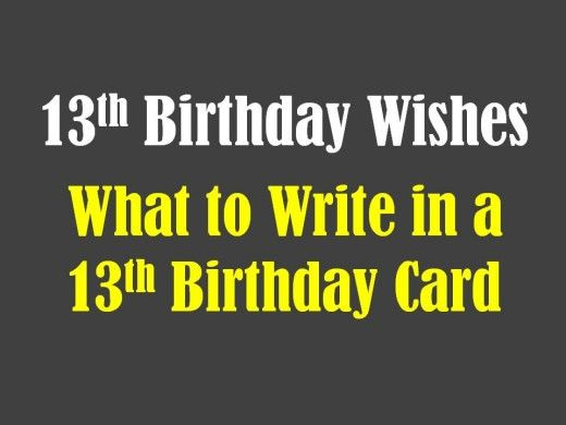 13th Birthday Wishes What To Write In A Card 13th