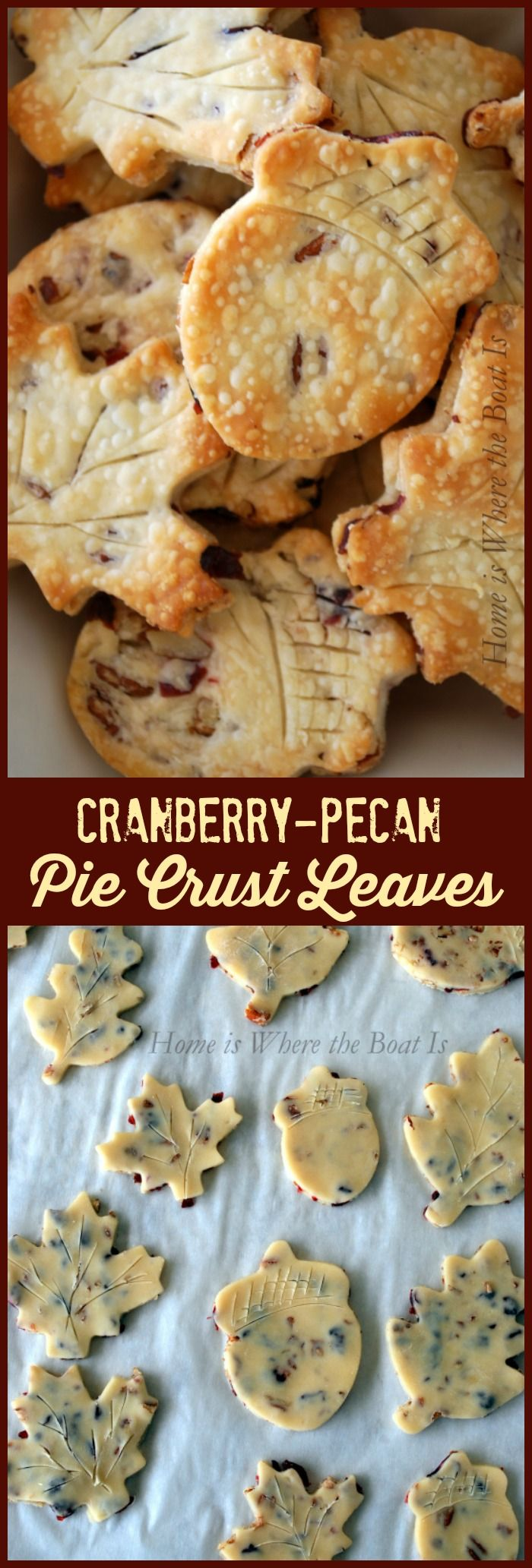 Cranberry-Pecan Pie Crust Leaves!