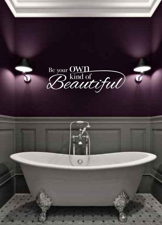Be Your Own Kind Of BEAUTIFUL  Vinyl Wall Decal – Bathroom Wall Decal 22″ x 7.5″
