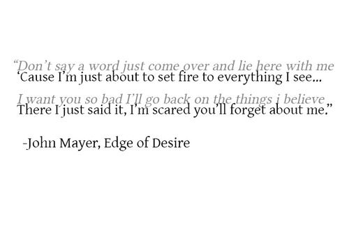 Absolutely my most fav lyric of JM…ever. great song. john mayer lyrics | Tumbl