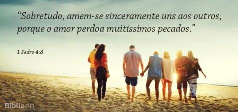 Sobretudo, amem-se sinceramente uns aos outros, porque o amor perdoa muitíssimos pecados. 1 Pedro 4:8