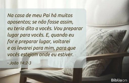 Na casa de meu Pai há muitos aposentos; se não fosse assim, eu teria dito a vocês. Vou preparar lugar para vocês. E, quando eu for e preparar lugar, voltarei e os levarei para mim, para que vocês estejam onde eu estiver. João 14:2-3