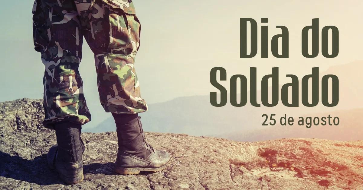 Dia Do Soldado 25 De Agosto