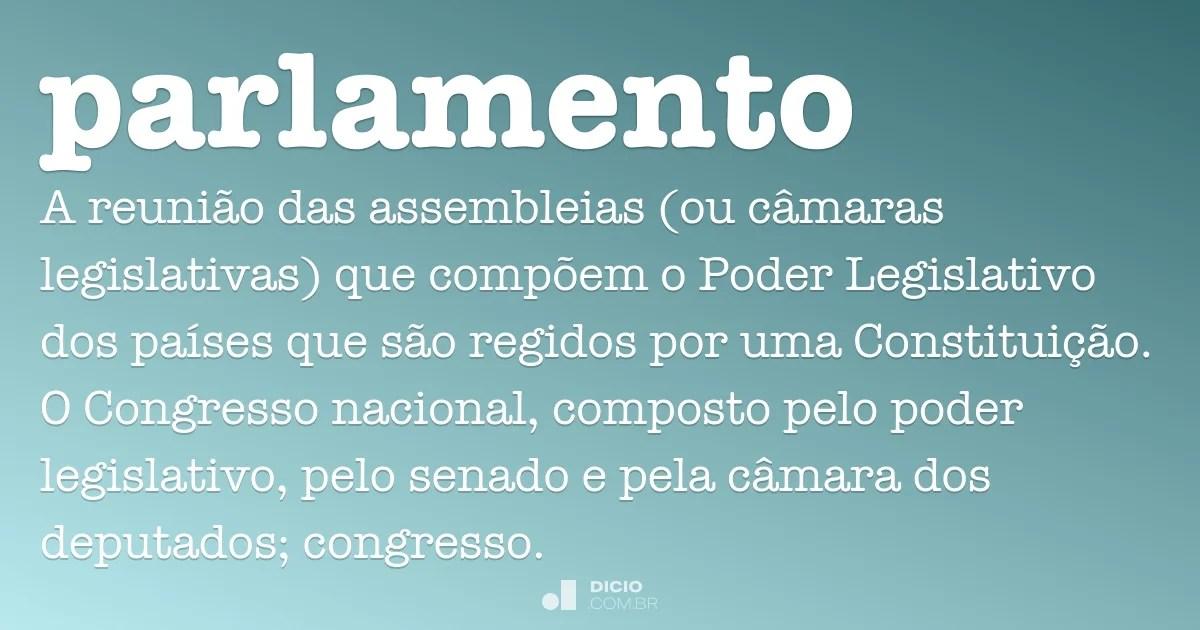O parlamento e o palácio de são bento. Parlamento - Dicio, Dicionário Online de Português