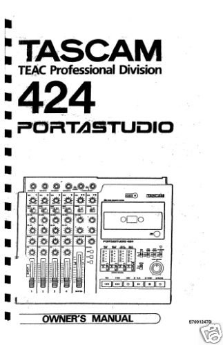 TASCAM PortaSTUDIO 424 * OWNER'S MANUAL