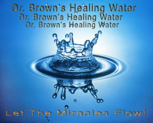 Dr. Brown's Healing Water