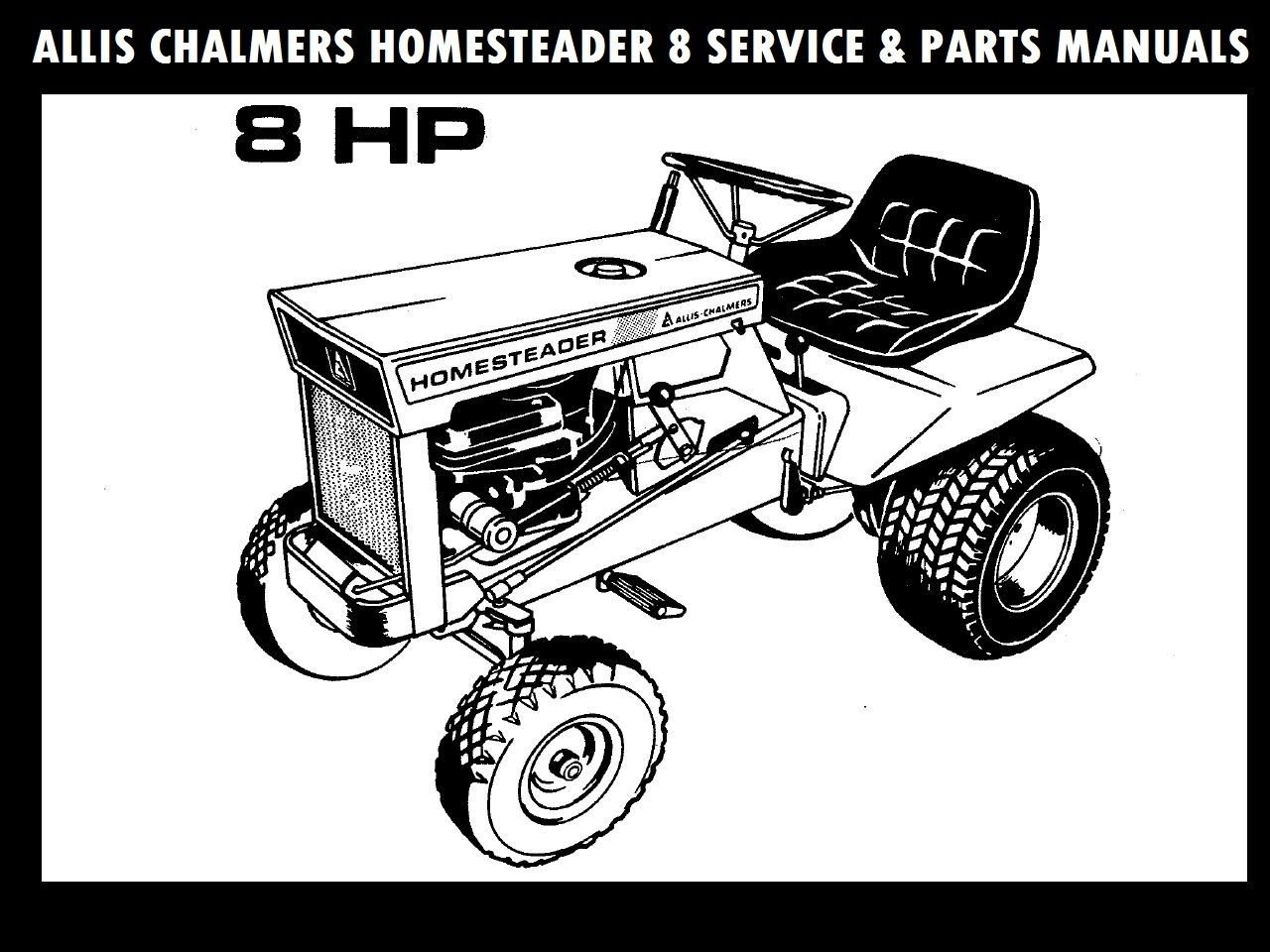 ALLIS CHALMERS HOMESTEADER 8 SERVICE & PARTS MANUALs for