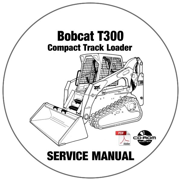 Bobcat Compact Track Loader T300 Service Manual 525411001