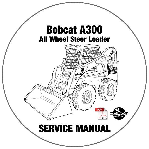 Bobcat All Wheel Steer Loader A300 Service Manual