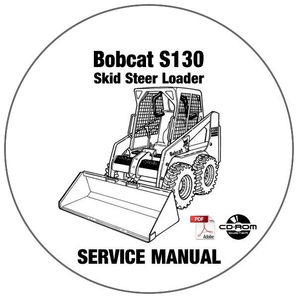 Bobcat Skid Steer Loader S130 Service Repair Manual