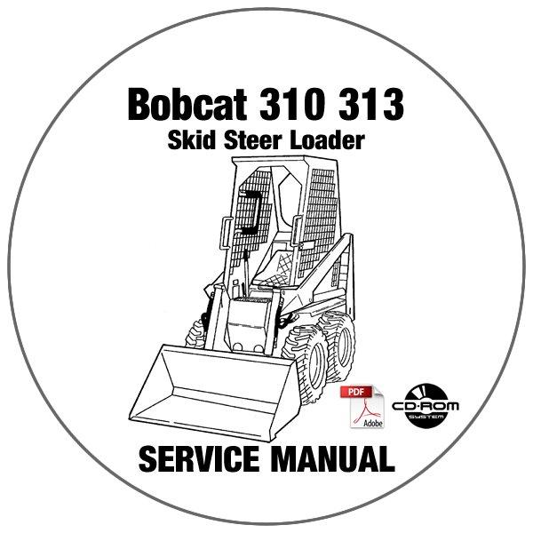Bobcat Skid Steer Loader 310 313 Service Repair Manual CD