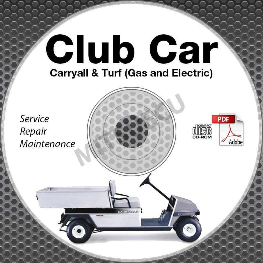 hight resolution of 2003 club car carryall turf service manual cd rom gas electric 1 2 6 xrt