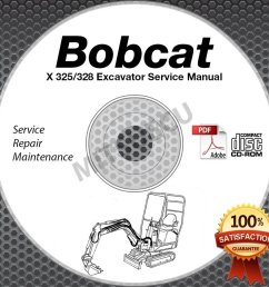 bobcat x 325 328 g excavator service manual cd sn 2341 2342 11001 repair shop [ 904 x 904 Pixel ]