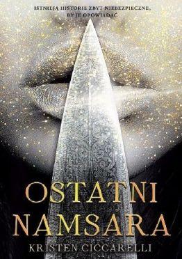 Ostatni, Ostatni Namsara, Kristen Ciccarelli, Wydawnictwo IUVI, fantastyka, romans, miłość, literatura młodzieżowa, smoki, fantasy