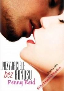 Przyjaciele bezbonusu, Penny Reid, Wydawnictwo Poradnia K, Poradnia K, romans, literatura kobieca