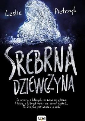 Srebrna dziewczyna, Leslie Pietrzyk, Wydawnictwo IUVI, literatura obyczajowa,