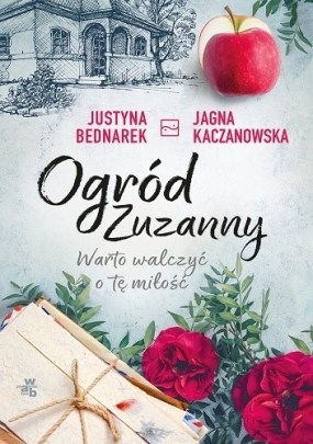 Ogród Zuzanny, Warto walczyć otę miłość, Jagna Kaczanowska, Justyna Bednarek, Wydawnictwo W.A.B, literatura kobieca, literatura obyczajowa
