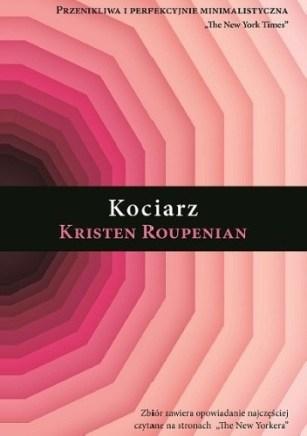 Kociarz, Wydawnictwo Muza, Kristen Roupenian, opowiadania, obyczajowe