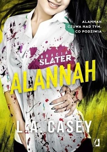 Alannah, L.A. Casey, Wydawnictwo kobiece, Bracia Slater, roman, obyczajowe, erotyk