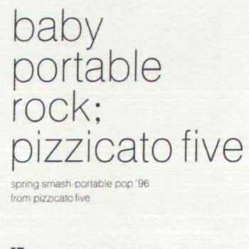 Baby Portable Rock by Pizzicato Five album lyrics