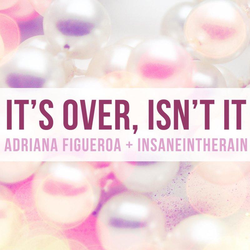Adriana Figueroa  It's Over, Isn't It (steven Universe