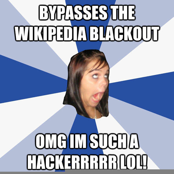 bypasses the wikipedia blackout omg im such a hackerrrrr lol!