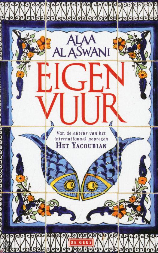 Book review | Eigen vuur (Niran Sadiqa) by Alaa al Aswany | 4 stars