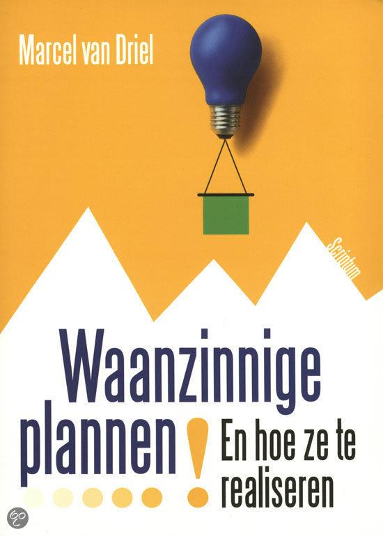 Waanzinnige plannen – Marcel van Driel
