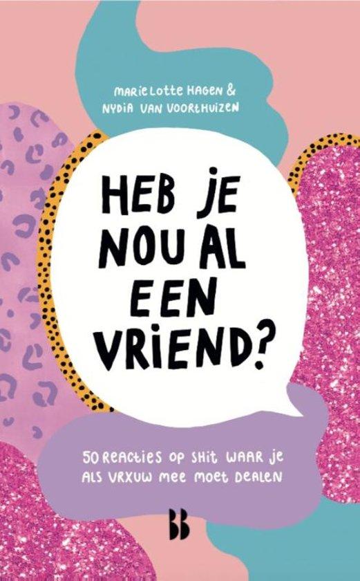 """""""Heb je nou al een vriend?"""" by Marie Lotte Hagen Nydia van Voorthuizen"""