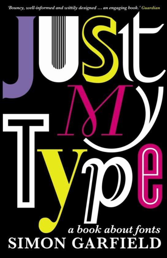 """""""Just my type"""" by Simon Garfield"""