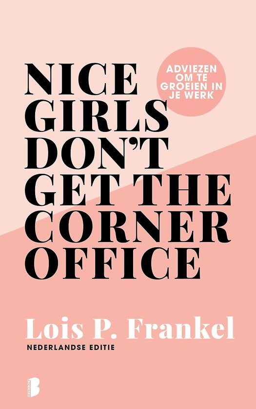 """""""Nice Girls Don't Get The Corner Office"""" by Lois P. Frankel"""