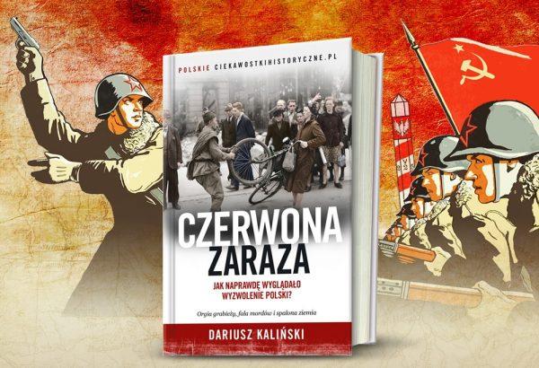 """Więcej na temat obozów NKWD w Polsce przeczytasz w naszej najnowszej książce pod tytułem """"Czerwona zaraza. Jak naprawdę wyglądało wyzwolenie Polski""""."""