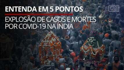 Explosão de casos e mortes por Covid-19 na Índia: entenda em 5 pontos