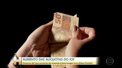 IOF: Governo diz que aumento de imposto é para pagar novo Bolsa Família