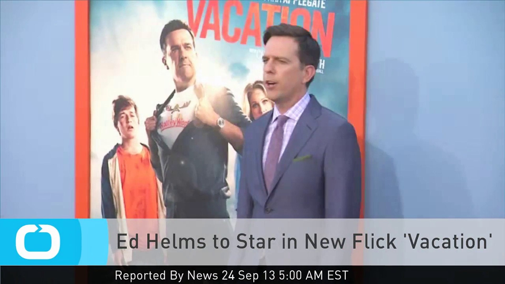 Ed Helms To Star In New Flick Vacation Video Dailymotion