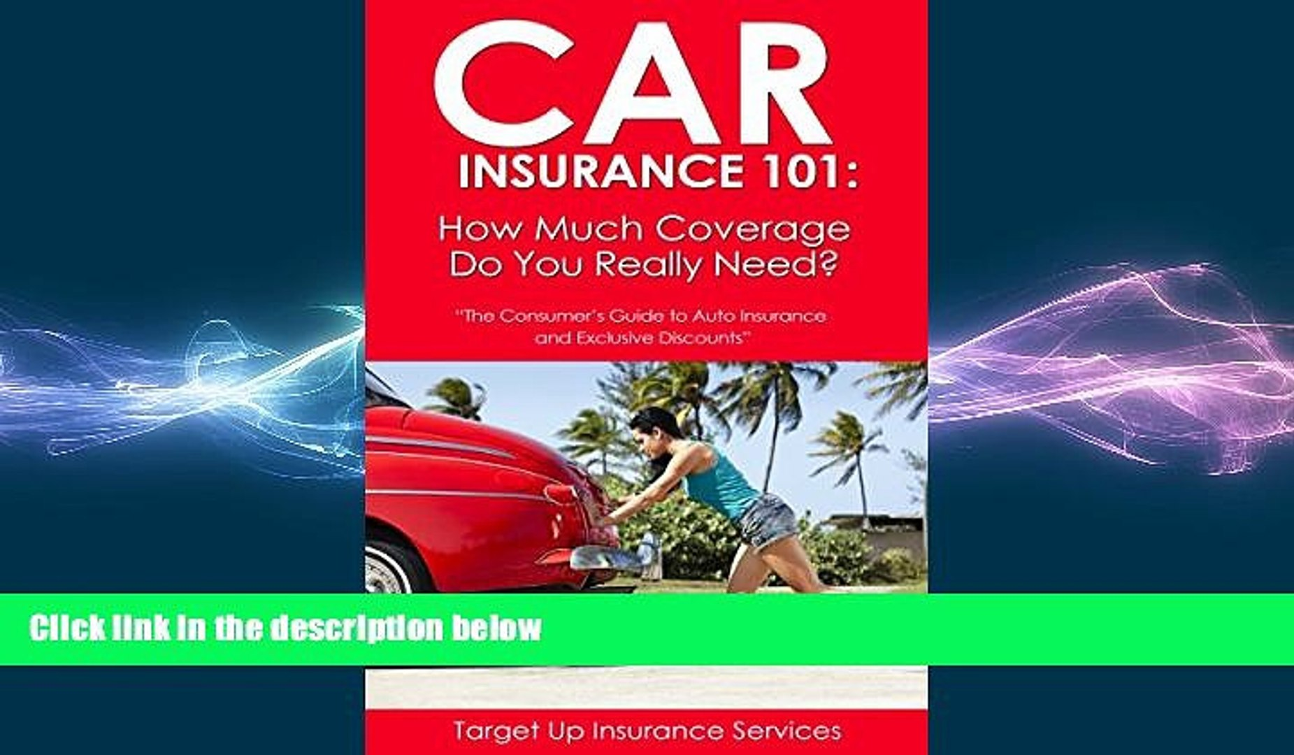 Read Book Car Insurance 101 How Much Coverage Do You Really Need The Consumer S Guide To Auto Video Dailymotion