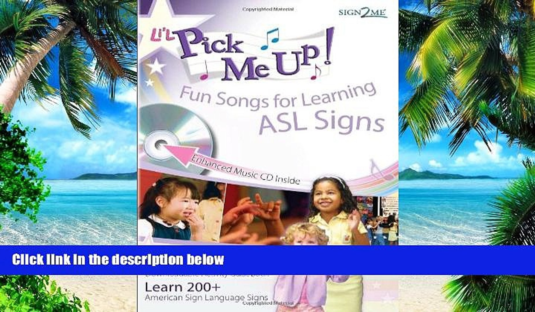 Big Deals Li L Pick Me Up Fun Songs For Learning 200 Asl Signs Printed Book Plus Enhanced Video Dailymotion