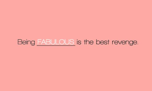 being, fabulous, revenge, text, the best