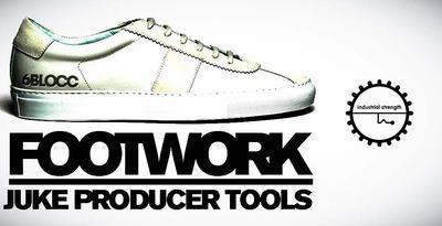 6Blocc Footwork Juke Producer Tools