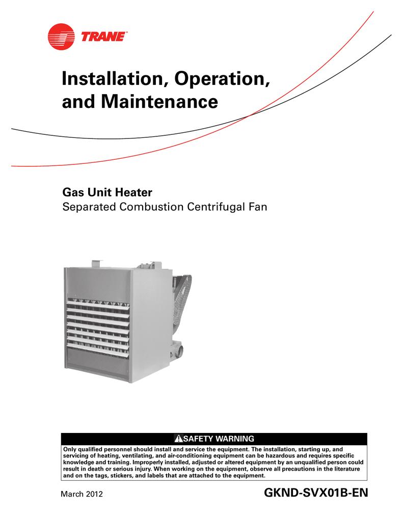 medium resolution of trane gas unit heaters installation and maintenance manual trane unit heater wiring diagram