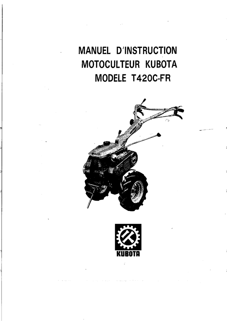 manuel d`instruction motoculteur kubota modele t420c-fr