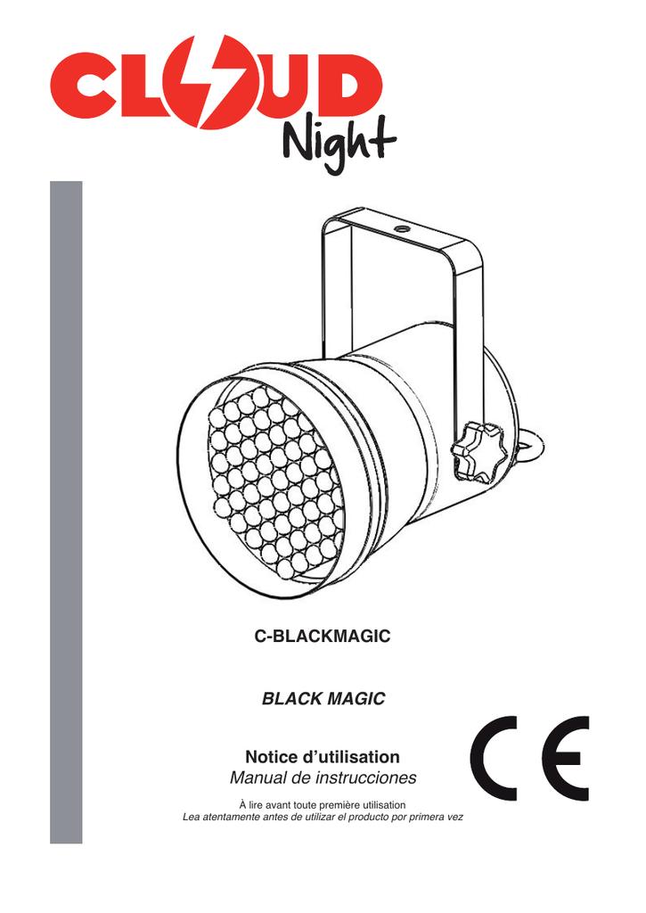 C-BLACKMAGIC BLACK MAGIC Notice d``utilisation Manual de