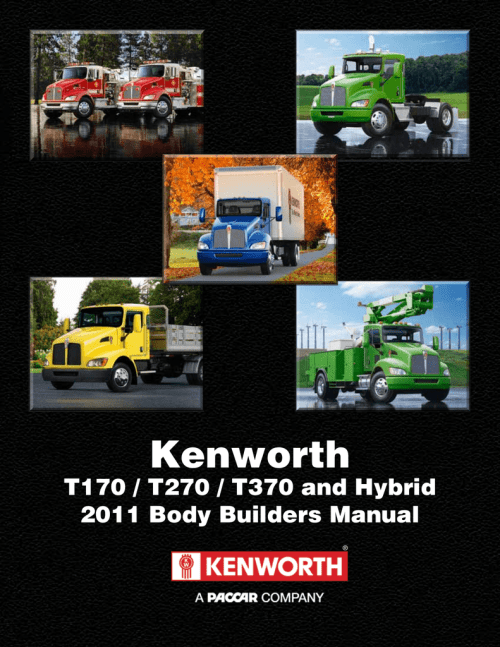 small resolution of kenworth t170 t270 t370 and hybrid 2011 body builders manual kenworth medium duty body builders manual models t170 t270 t370 and hybrid for 2011
