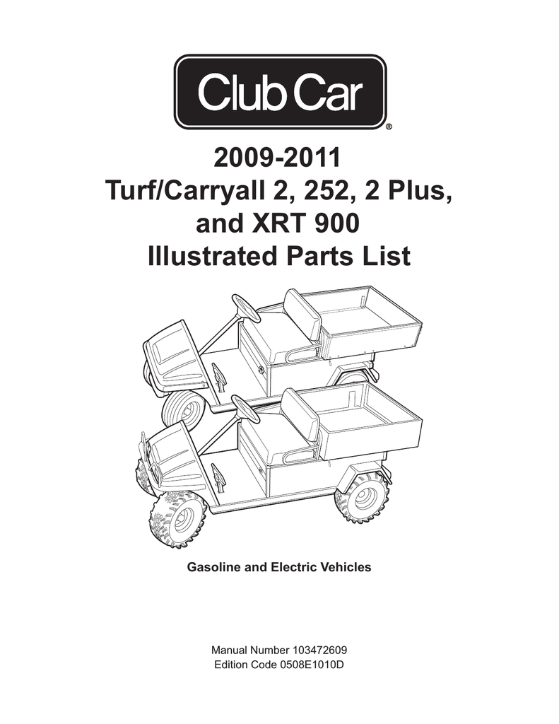 2009-2011 Turf/Carryall 2, 252, 2 Plus, and XRT 900