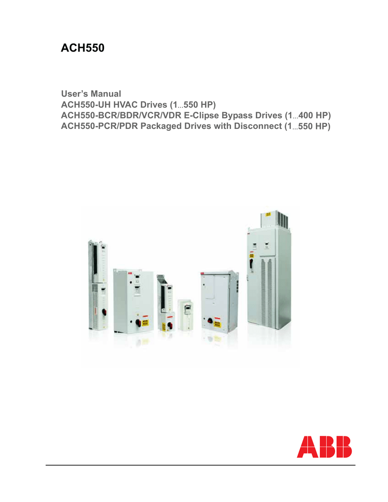 hight resolution of ach550 user s manual ach550 uh hvac drives 1 550 hp ach550 bcr bdr vcr vdr e clipse bypass drives 1 400 hp ach550 pcr pdr packaged drives with
