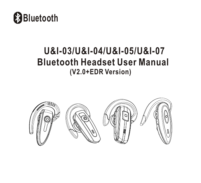U&I-03/U&I-04/U&I-05/U&I-07 Bluetooth Headset User Manual
