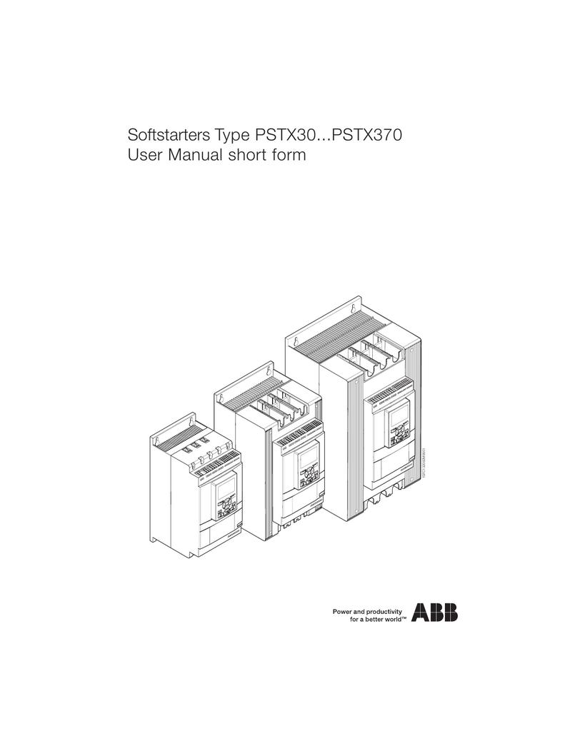 Softstarters Type PSTX30...PSTX370 User Manual short form