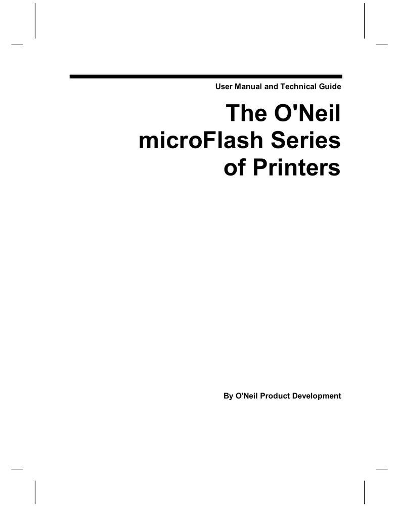 The O'Neil microFlash Series of Printers User Manual and