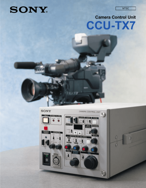 small resolution of ntsc camera control unit ccu tx7 t he sony ccu tx7 is a compact camera control unit designed to be the core unit of the sony triax camera control system for